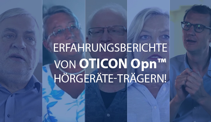 Erfahrungsberichte von Oticon Opn™ Hörgeräte-Trägern!